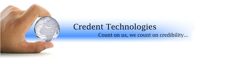 Credent Technologies: Count on us, We count on credibility...